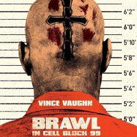 Brawl in Cell Block 99 –